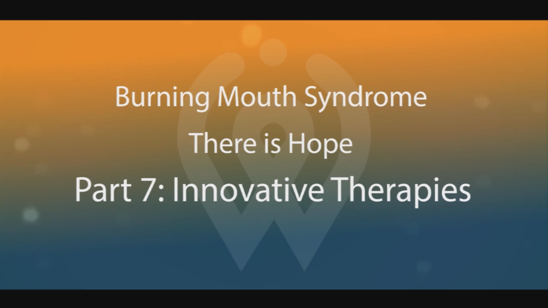 Video Part 7 - Innovative Therapies